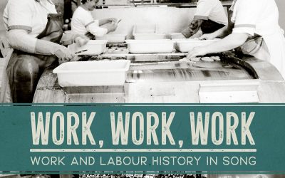 Work, Work, Work: Work and Labour History in Song